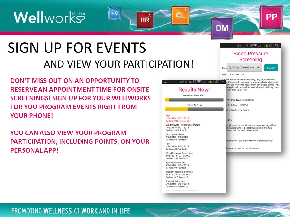 Smartphone App SIGN UP FOR EVENTS AND VIEW YOUR PARTICIPATION.