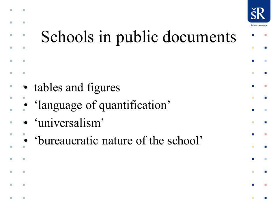 Schools in public documents tables and figures language of quantification universalism bureaucratic nature of the school