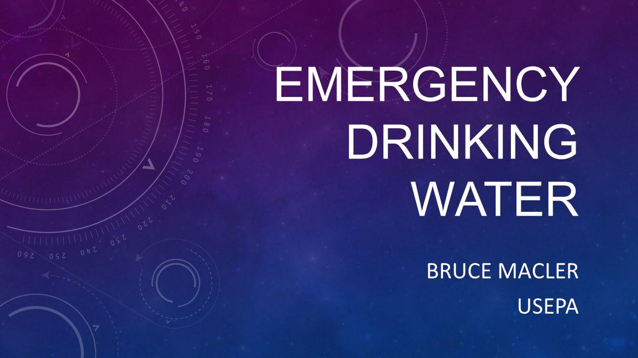 EMERGENCY DRINKING WATER BRUCE MACLER USEPA