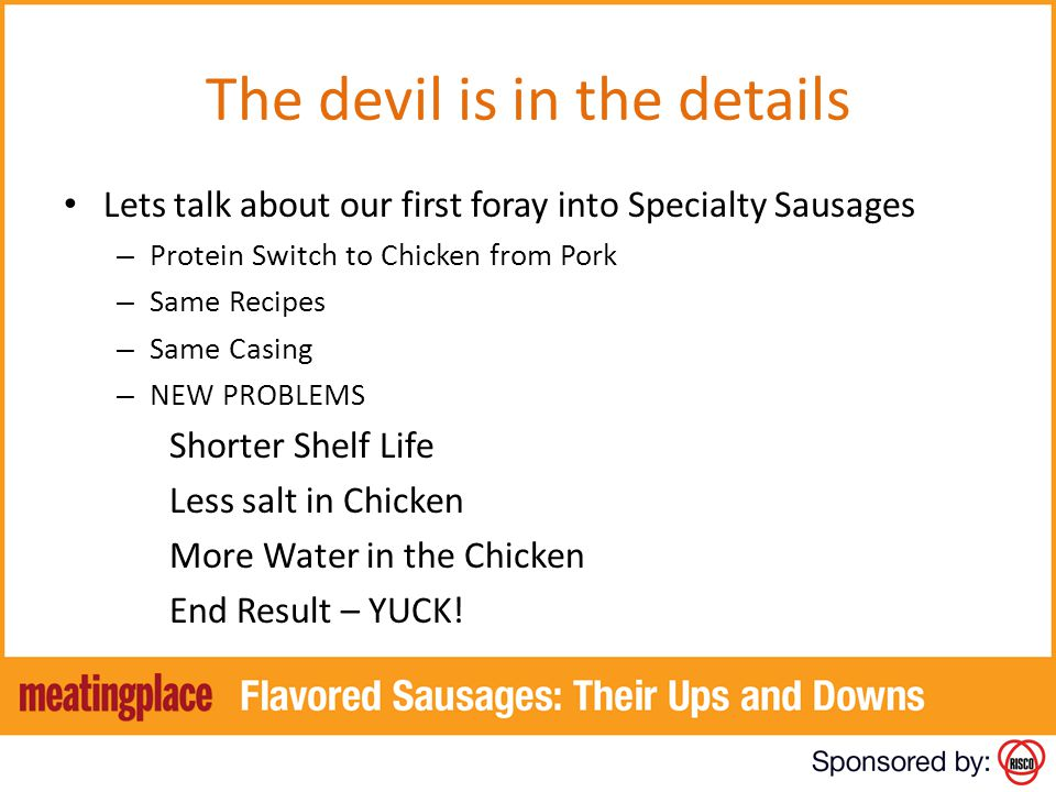 The devil is in the details Lets talk about our first foray into Specialty Sausages – Protein Switch to Chicken from Pork – Same Recipes – Same Casing