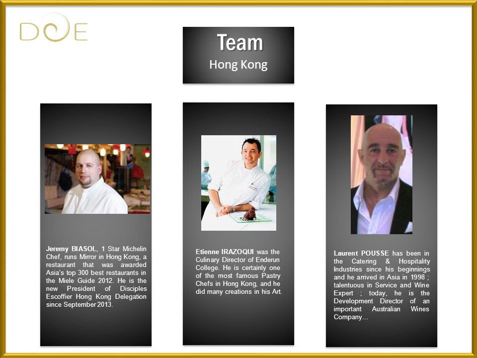 Hong Kong Team Jeremy BIASOL, 1 Star Michelin Chef, runs Mirror in Hong Kong, a restaurant that was awarded Asias top 300 best restaurants in the Miele Guide 2012.