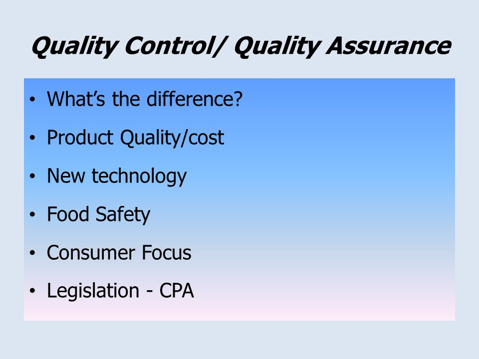 Quality Control/ Quality Assurance Whats the difference.
