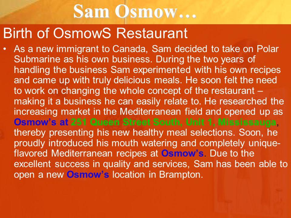 SAM OSMOW!!! A University Graduate An Administrator A Caterer A Restaurateur