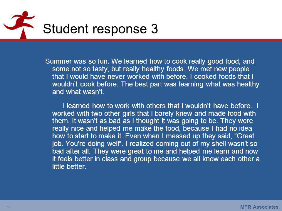 11 MPR Associates 11 Student response 3 Summer was so fun.