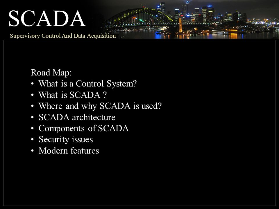 SCADA Supervisory Control And Data Acquisition Road Map: What is a Control System.