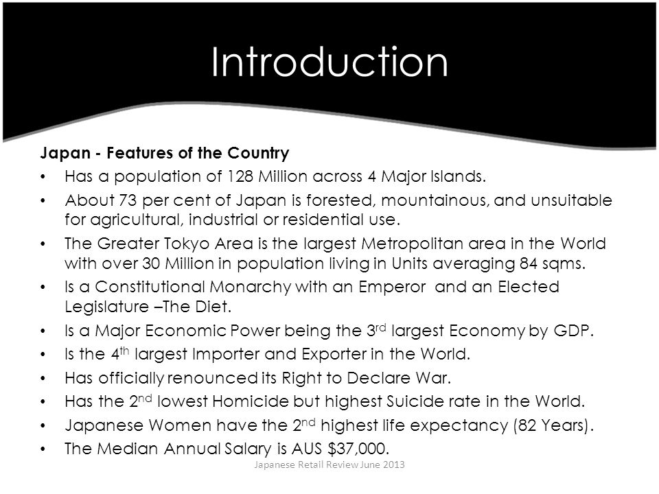 Introduction Japan - Features of the Country Has a population of 128 Million across 4 Major Islands.