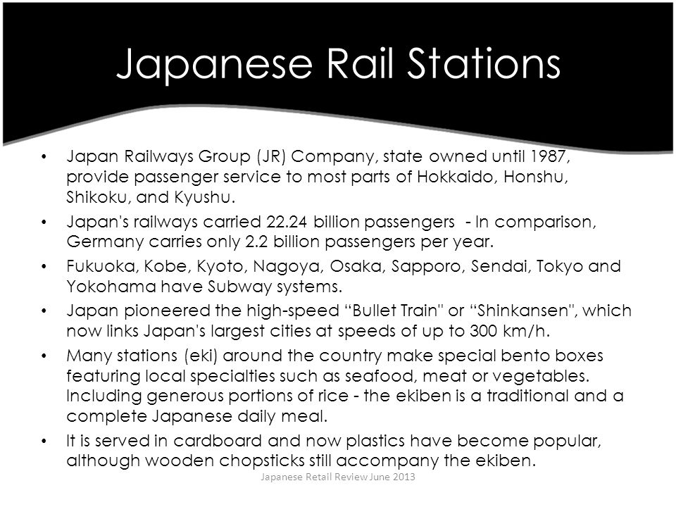 Japanese Rail Stations Japan Railways Group (JR) Company, state owned until 1987, provide passenger service to most parts of Hokkaido, Honshu, Shikoku, and Kyushu.