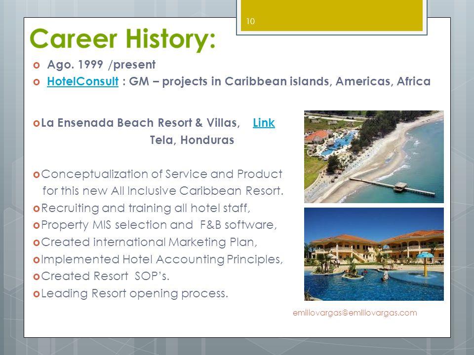 La Ensenada Beach Resort & Villas, LinkLink Tela, Honduras Conceptualization of Service and Product for this new All Inclusive Caribbean Resort. Recru
