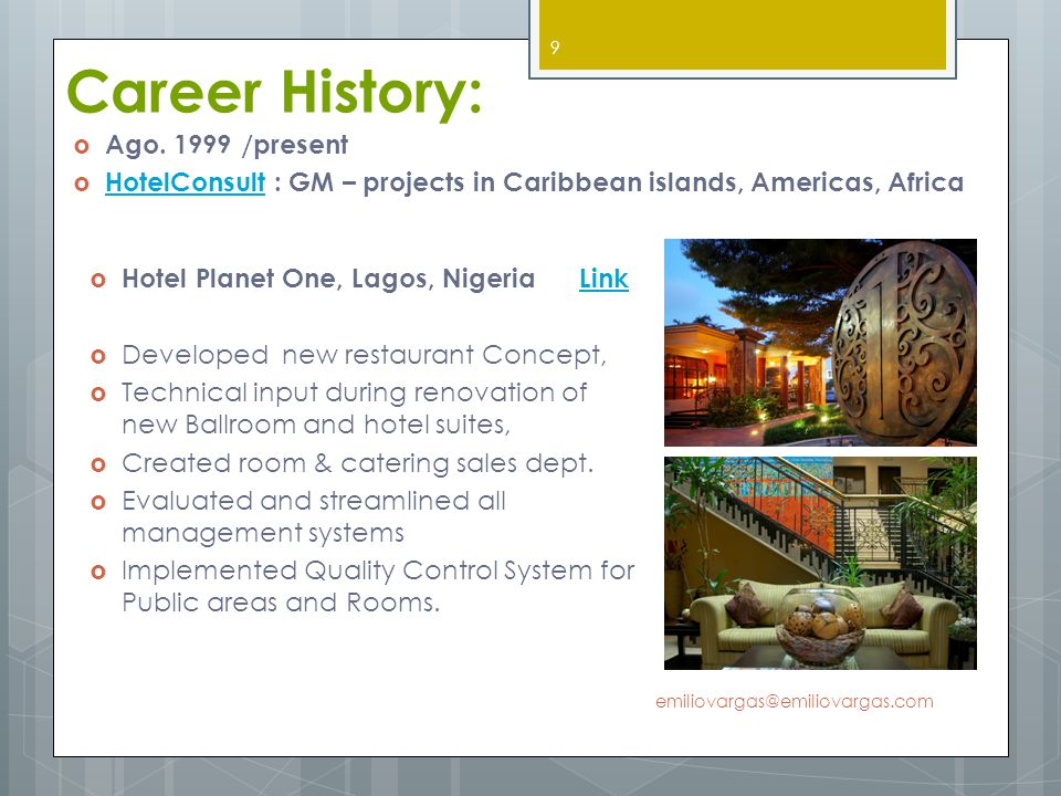 Hotel Planet One, Lagos, Nigeria LinkLink Developed new restaurant Concept, Technical input during renovation of new Ballroom and hotel suites, Create