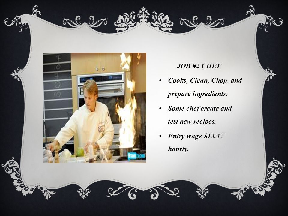 JOB#1 COOK Prepare dishes according to recipes. Make good money working with the food.