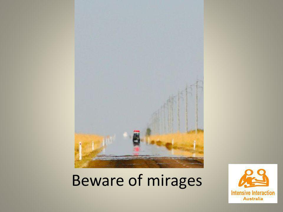 Beware of mirages