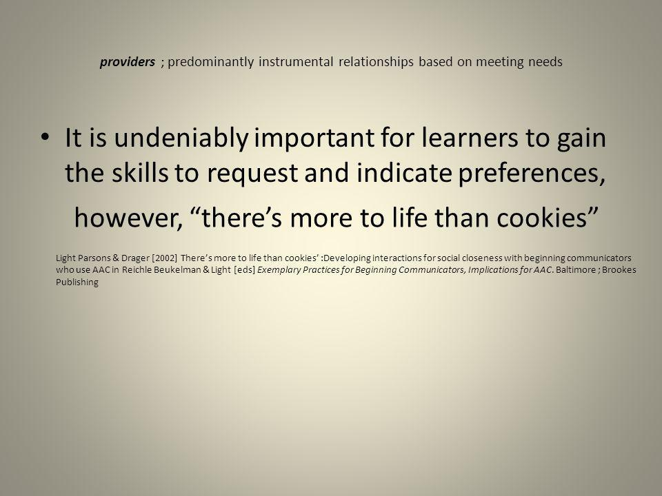 providers ; predominantly instrumental relationships based on meeting needs It is undeniably important for learners to gain the skills to request and