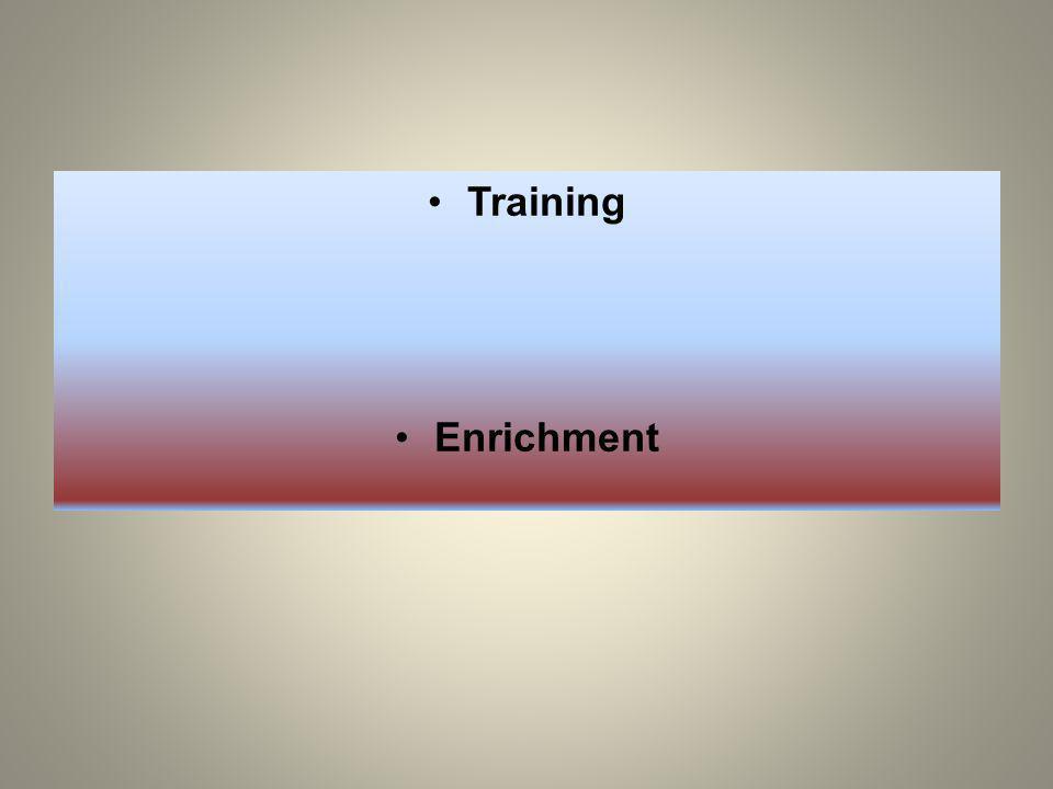 Training Enrichment