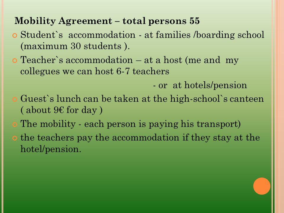 Mobility Agreement – total persons 55 Student`s accommodation - at families /boarding school (maximum 30 students ).
