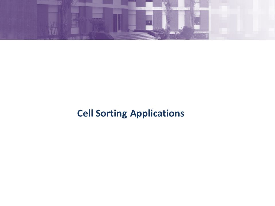 Cell Sorting Applications