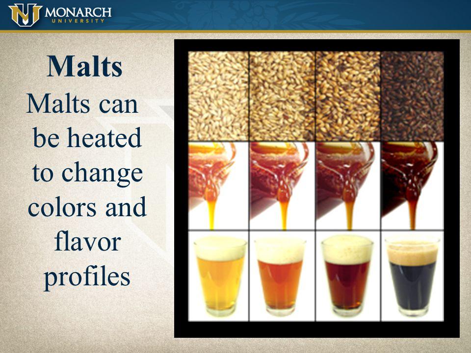Malts (fermentable grains) Sweet Expensive Determine color, flavor, aroma Fermentable grains Barley, corn, wheat, rye, oats, potatoes, cereal, rice