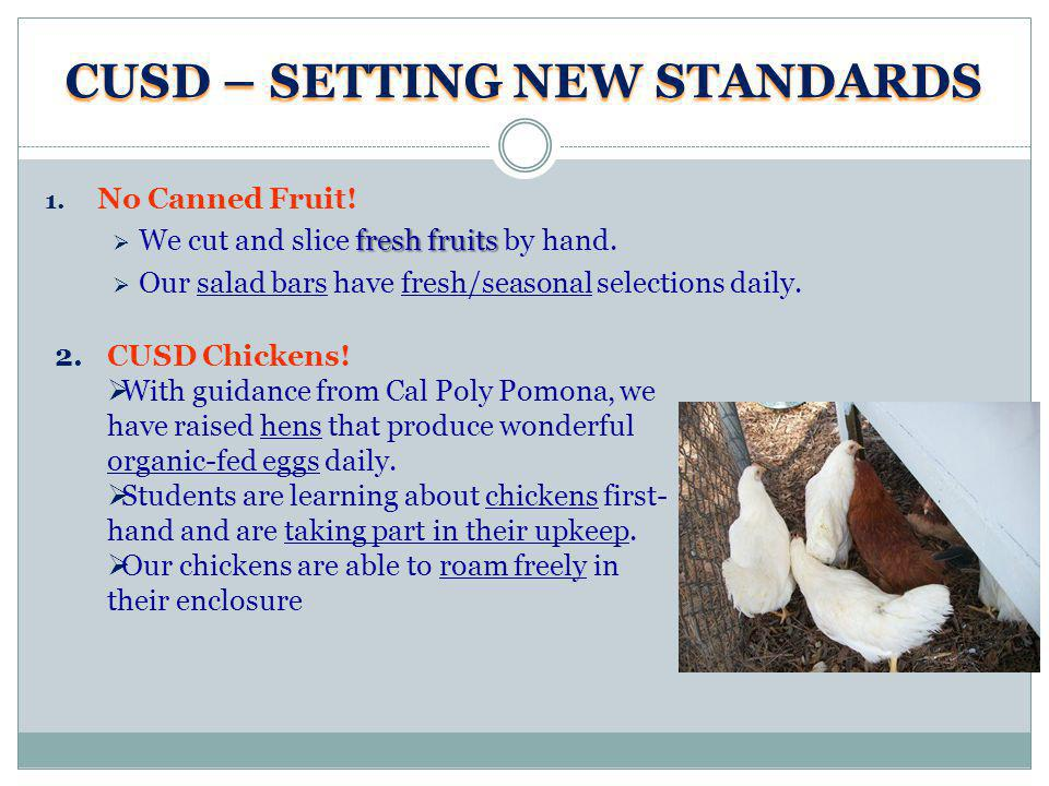 CUSD – SETTING NEW STANDARDS 1. No Canned Fruit.