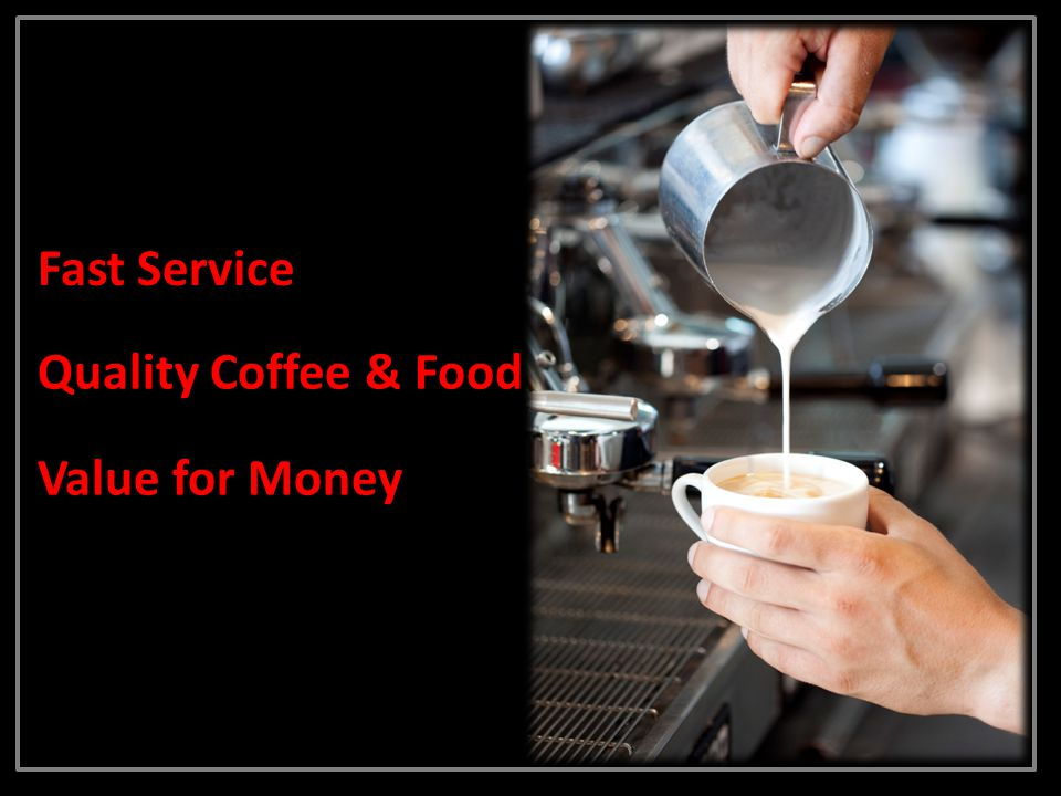 F Fast Service Q Quality Coffee & Food V Value for Money