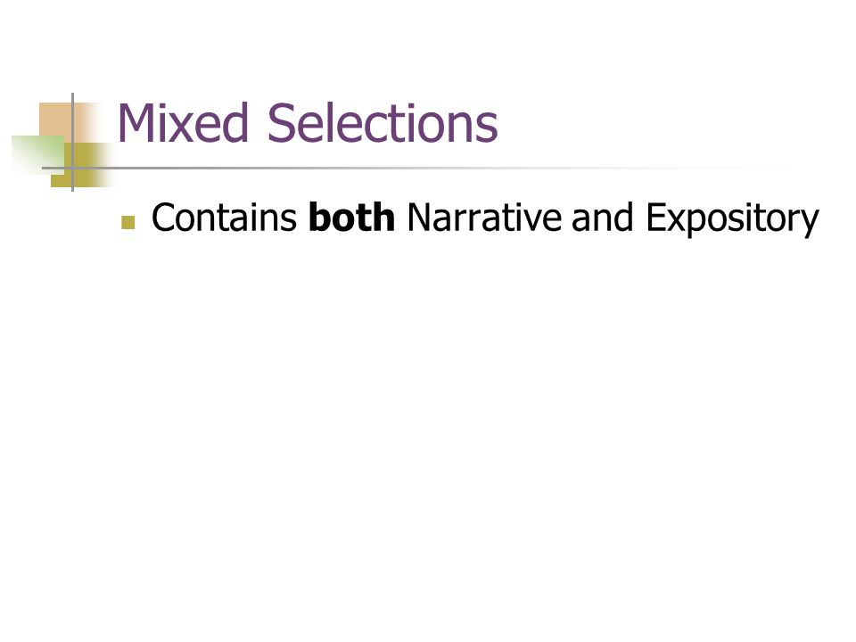 Mixed Selections Contains both Narrative and Expository