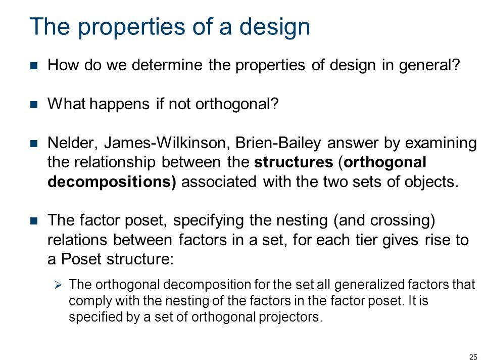 The properties of a design How do we determine the properties of design in general.
