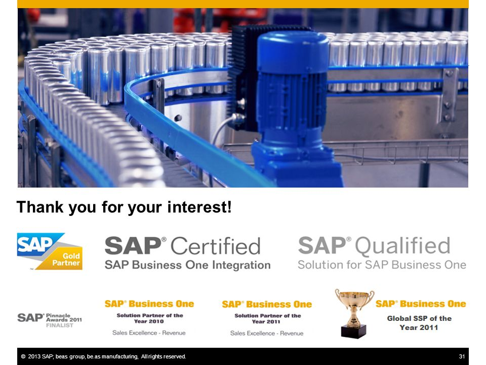 ©2013 SAP; beas group, be.as manufacturing, All rights reserved.31 Thank you for your interest!