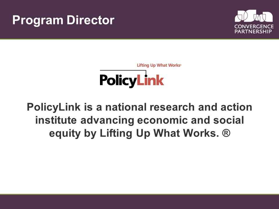 PolicyLink is a national research and action institute advancing economic and social equity by Lifting Up What Works.