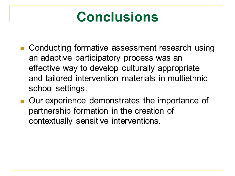 Conclusions Conducting formative assessment research using an adaptive participatory process was an effective way to develop culturally appropriate an