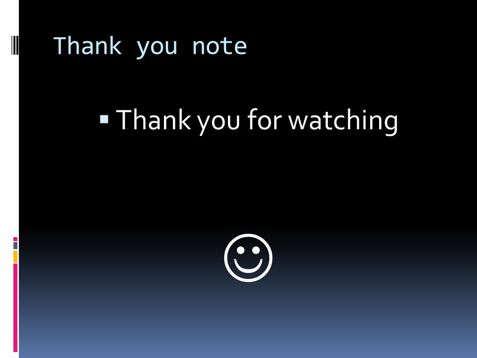 Thank you note Thank you for watching