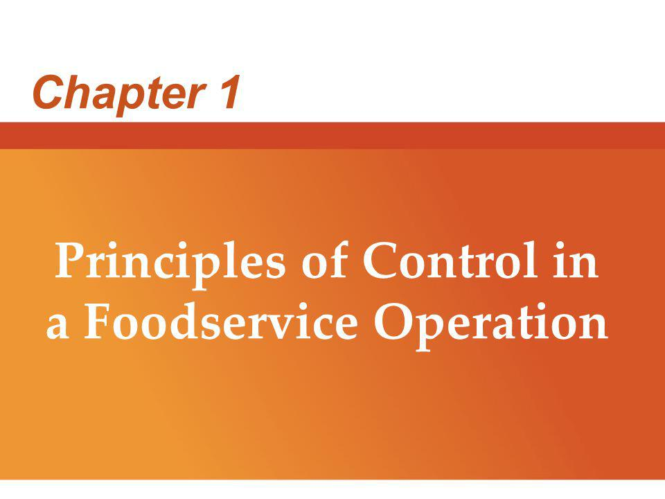 Chapter 1 Principles of Control in a Foodservice Operation