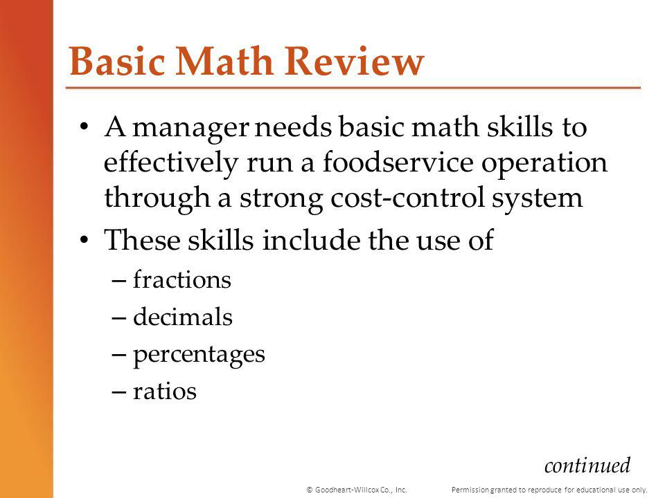 Permission granted to reproduce for educational use only.© Goodheart-Willcox Co., Inc. Basic Math Review A manager needs basic math skills to effectiv
