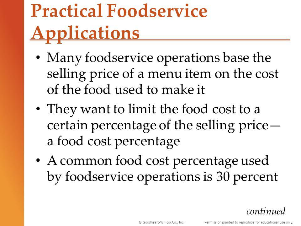 Permission granted to reproduce for educational use only.© Goodheart-Willcox Co., Inc. Practical Foodservice Applications Many foodservice operations