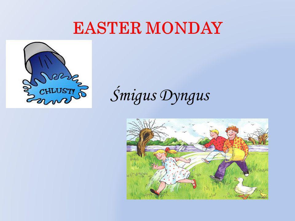 EASTER MONDAY Śmigus Dyngus