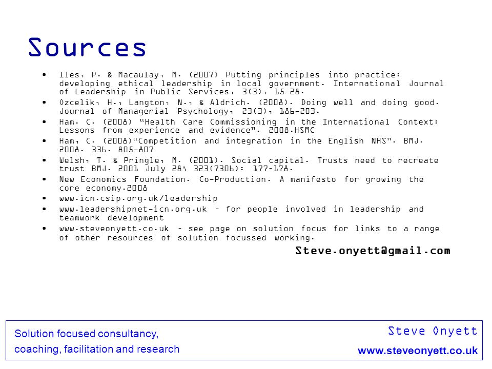 Steve Onyett www.steveonyett.co.uk Solution focused consultancy, coaching, facilitation and research Sources Iles, P.