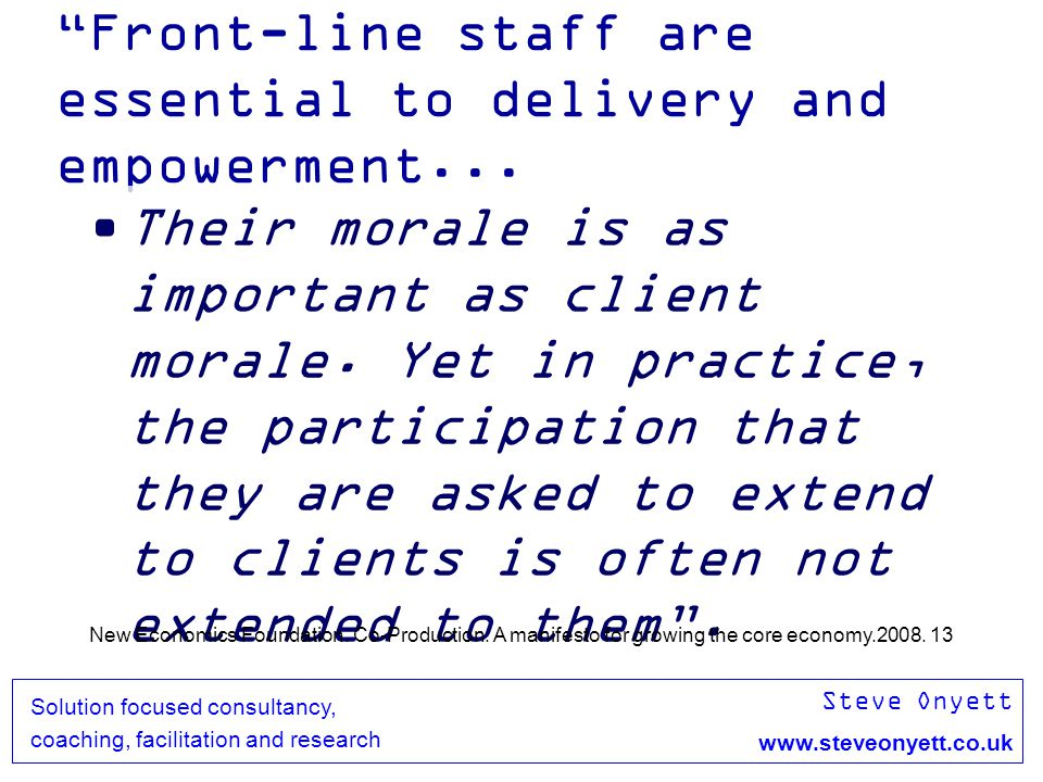 Steve Onyett www.steveonyett.co.uk Solution focused consultancy, coaching, facilitation and research Effective teams have…..
