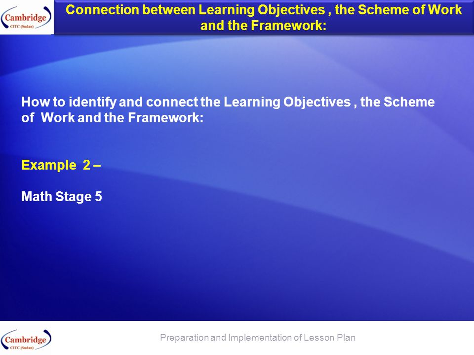 Connection between Learning Objectives, the Scheme of Work and the Framework: How to identify and connect the Learning Objectives, the Scheme of Work