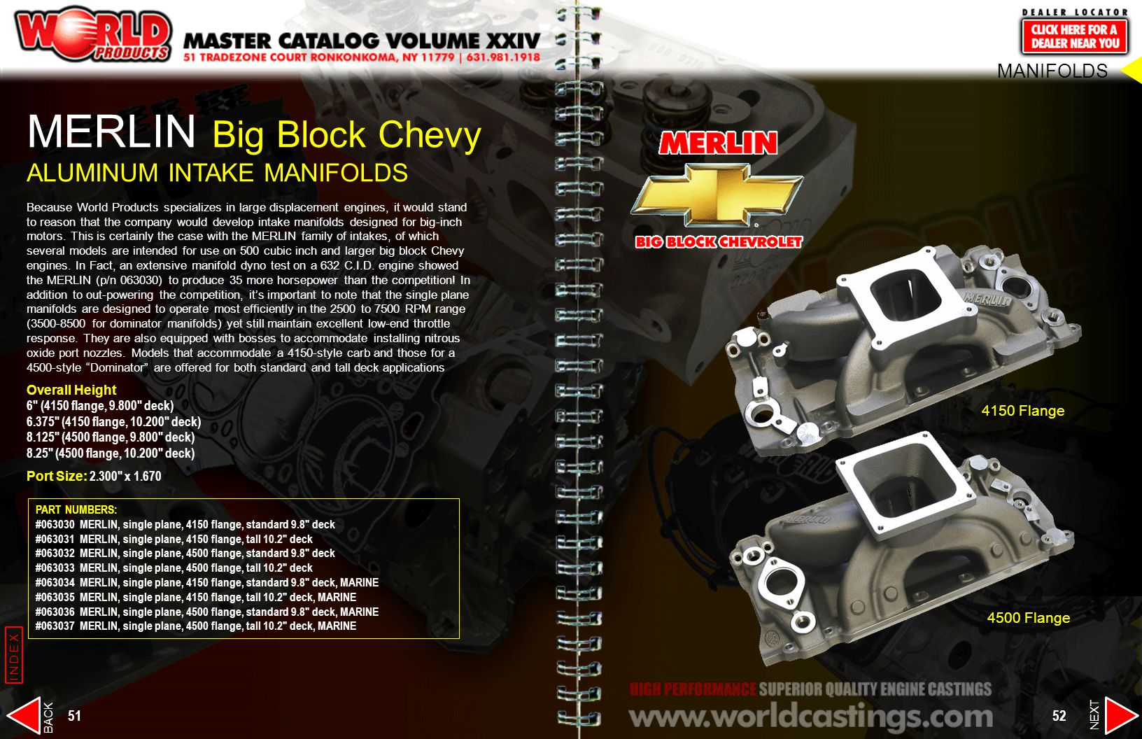MERLIN Big Block Chevy ALUMINUM INTAKE MANIFOLDS 4500 Flange 4150 Flange Because World Products specializes in large displacement engines, it would st