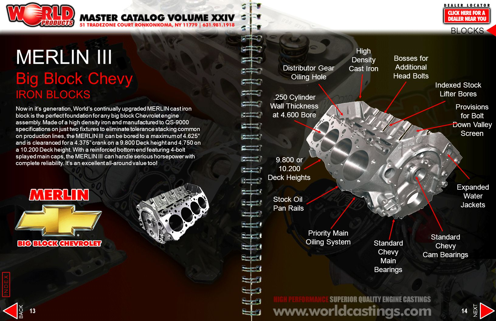 MERLIN III Big Block Chevy IRON BLOCKS Now in its generation, Worlds continually upgraded MERLIN cast iron block is the perfect foundation for any big