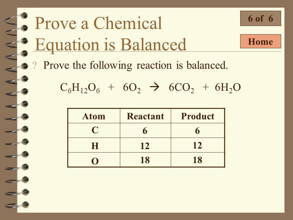 Prove a Chemical Equation is Balanced 5 of 6 Prove the following reaction is balanced. P 4 O 10 + 4HNO 3 4HPO 3 + 2N 2 O 5 AtomReactantProduct P O H 4