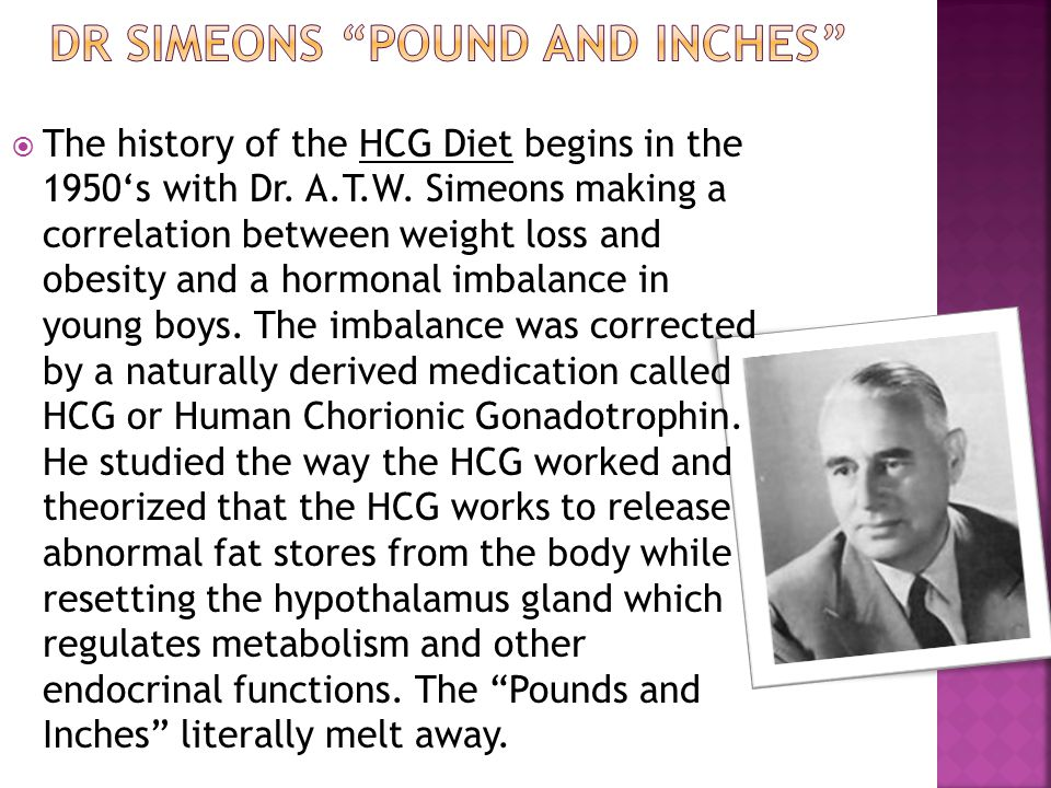 The history of the HCG Diet begins in the 1950s with Dr. A.T.W. Simeons making a correlation between weight loss and obesity and a hormonal imbalance