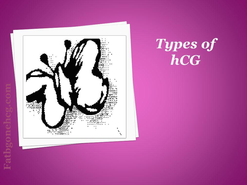 Types of hCG Fatbgonehcg.com