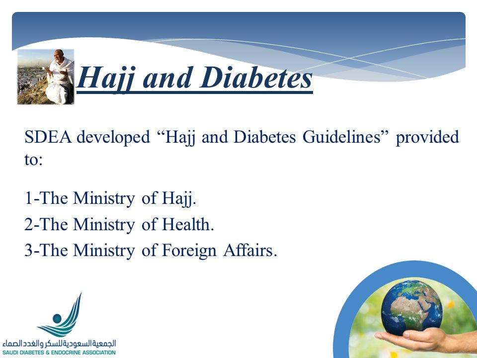SDEA developed Hajj and Diabetes Guidelines provided to: 1-The Ministry of Hajj.