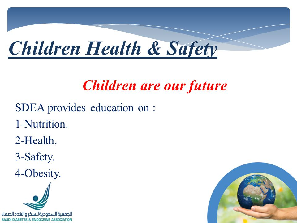 Children are our future SDEA provides education on : 1-Nutrition.