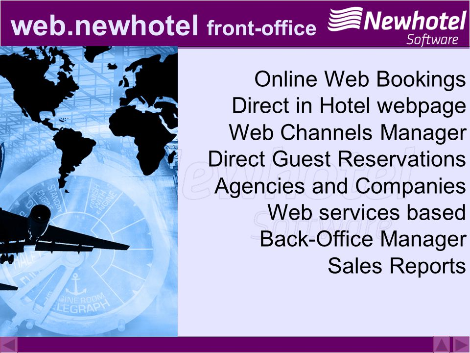 web.newhotel front-office Online Web Bookings Direct in Hotel webpage Web Channels Manager Direct Guest Reservations Agencies and Companies Web services based Back-Office Manager Sales Reports