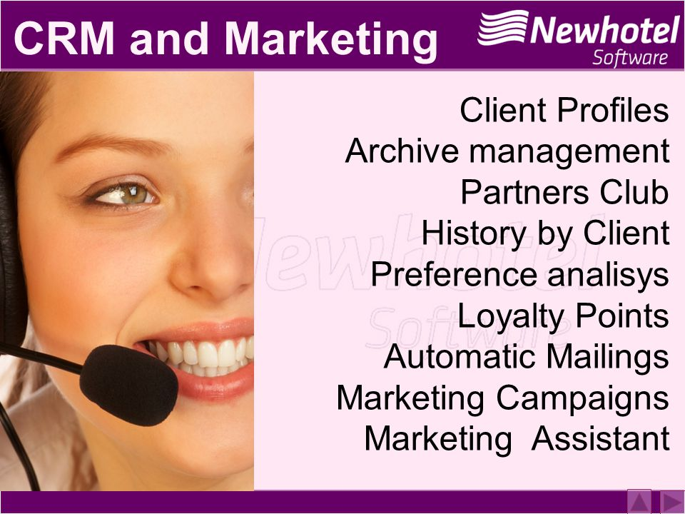 CRM and Marketing Client Profiles Archive management Partners Club History by Client Preference analisys Loyalty Points Automatic Mailings Marketing Campaigns Marketing Assistant