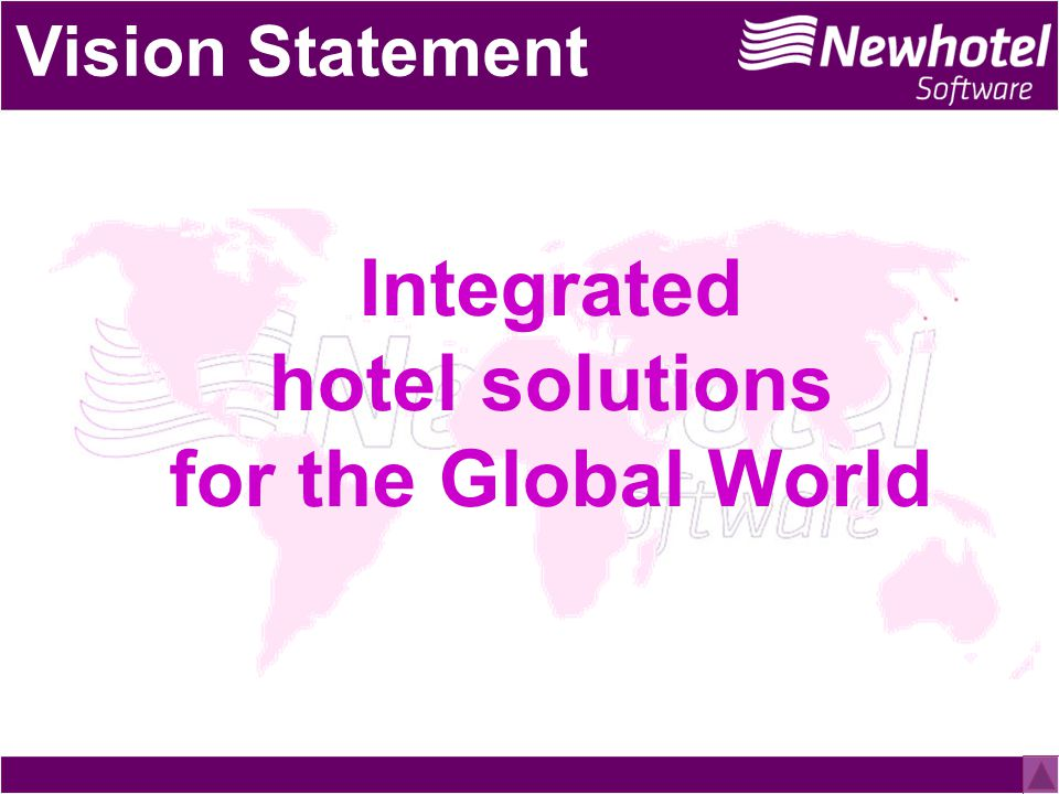 Vision Statement Integrated hotel solutions for the Global World