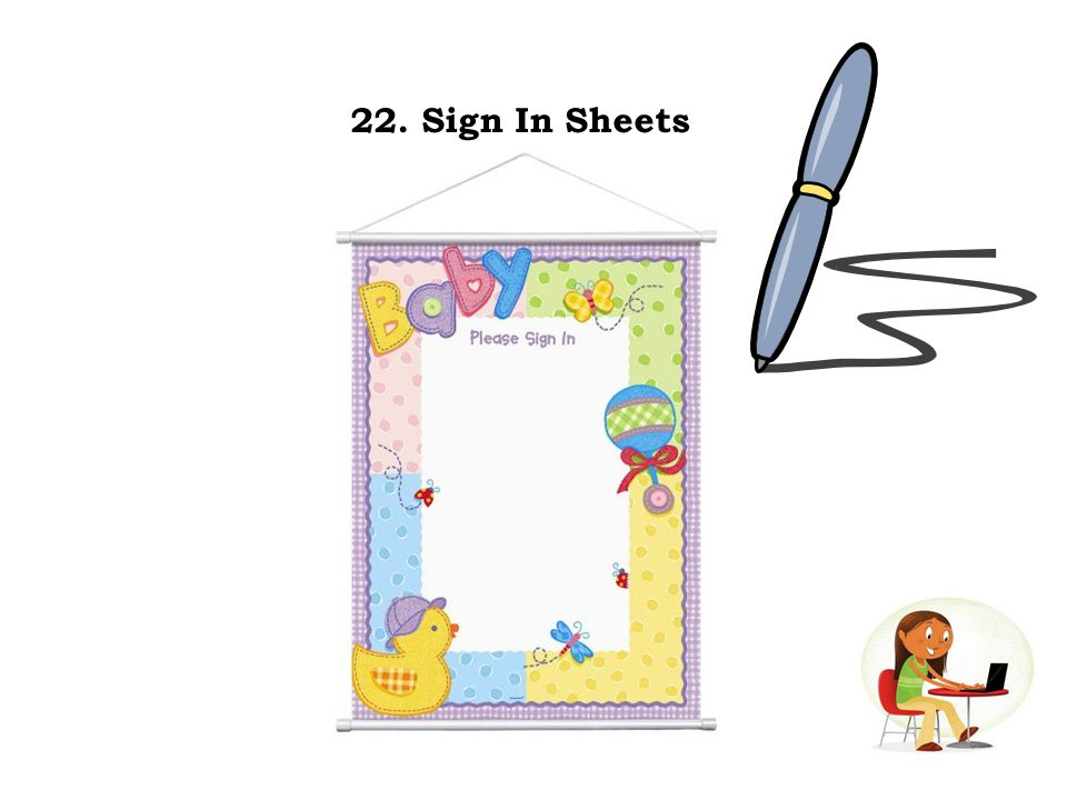 22. Sign In Sheets