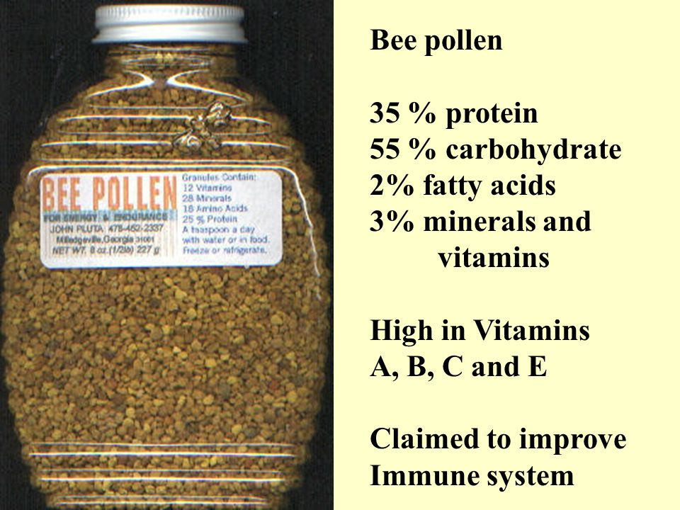 Bee pollen 35 % protein 55 % carbohydrate 2% fatty acids 3% minerals and vitamins High in Vitamins A, B, C and E Claimed to improve Immune system