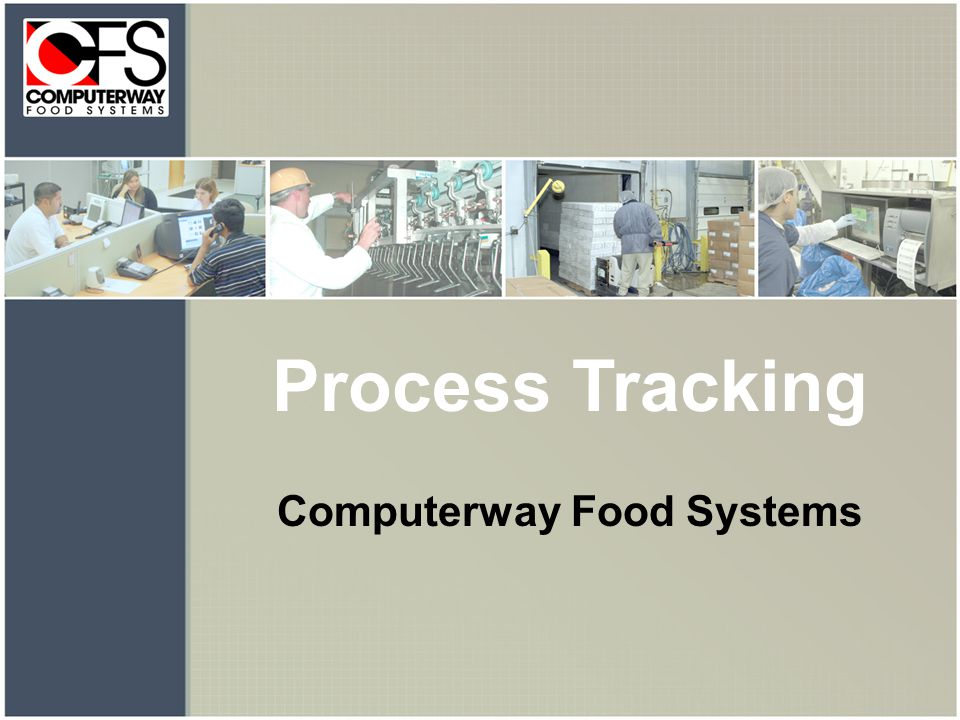Process Tracking Computerway Food Systems