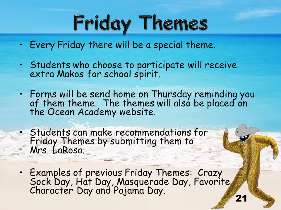 Every Friday there will be a special theme.