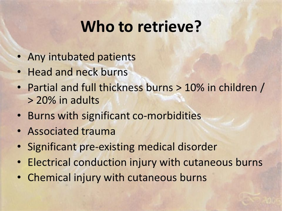 Who to refer? Partial/full thickness burns in adults >10% TBSA. Partial/full thickness burn in children > 5% TBSA. Burns to the face, hands, feet, gen